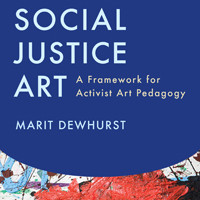 Pre-orders available! Social Justice Art: A Framework for Activist Art Pedagogy
